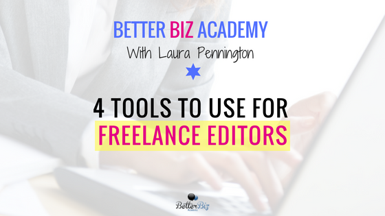 4 Tools to Use for Freelance Editors
