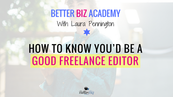 How to Know You'd Be a Good Freelance Editor
