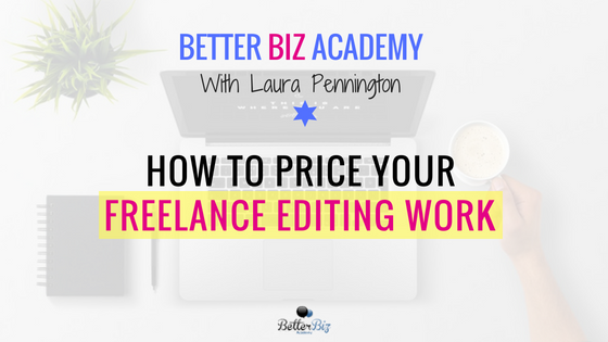 How to Price Your Freelance Editing Work