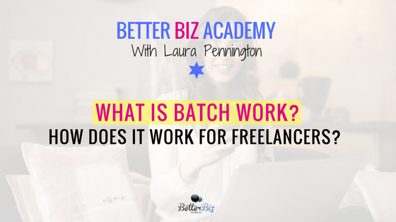 What is Batch Work? How Does it Work for Freelancers?