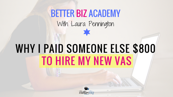 Why I Paid Someone Else $800 to Hire My New VAs