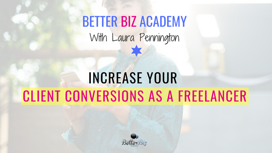 Increase Your Client Conversions as a Freelancer