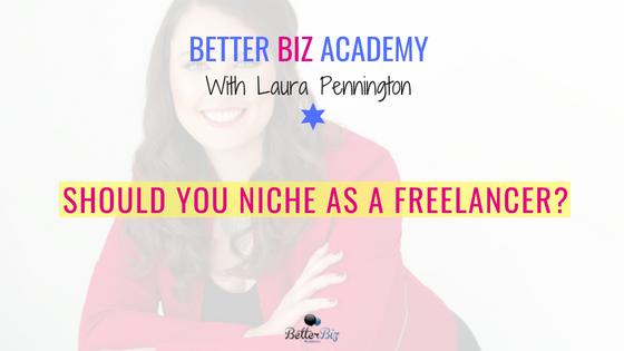 Should You Niche as a Freelancer?