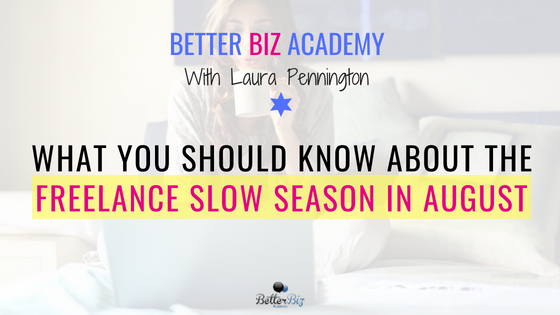 What You Should Know About the Freelance Slow Season in August