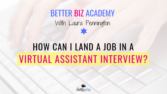 How Can I Land a Job in a Virtual Assistant Interview?