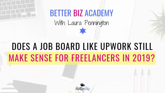 Does a Job Board Like Upwork Still Make Sense for Freelancers in 2019?