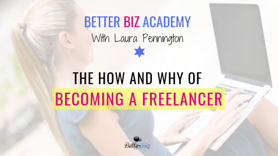 The How and Why of Becoming a Freelancer