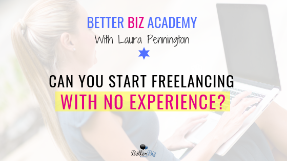 Can You Start Freelancing With No Experience?