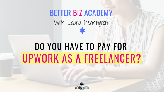 Do You Have to Pay for Upwork as a Freelancer?