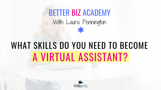 What Skills Do You Need to Become a Virtual Assistant?