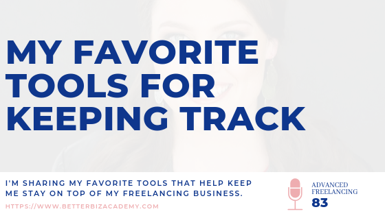 My Favorite Tools for Keeping Track of Your Freelance Business Details-EP083