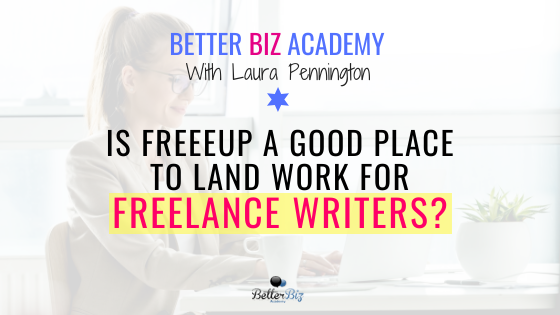 Is Freeeup a Good Place to Land Work for Freelance Writers?