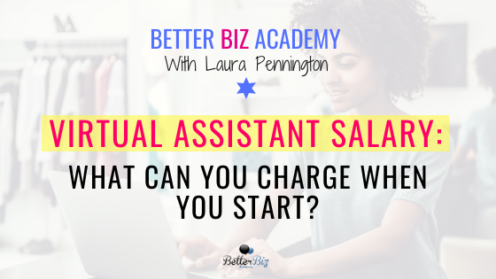 Virtual Assistant Salary: What Can You Charge When You Start?