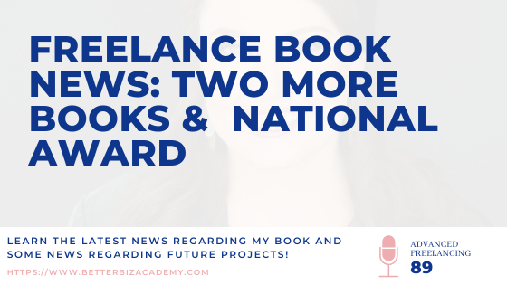Freelance Book News: Two More Books & National Award-EP089