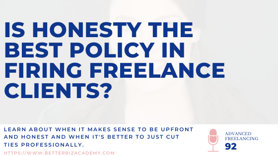 Is Honesty the Best Policy in Firing Freelance Clients?-EP092