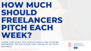 How Much Should Freelancers Pitch Each Week?-EP099