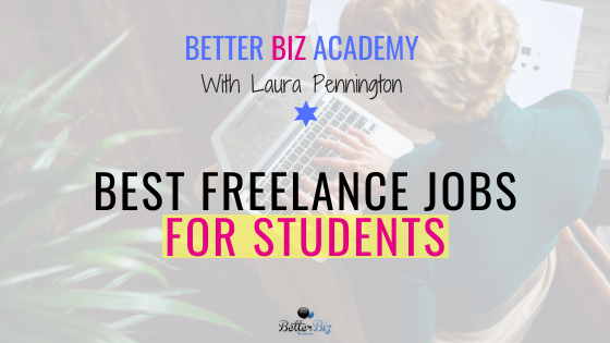 Best Freelance Jobs for Students: Online Edition 2020