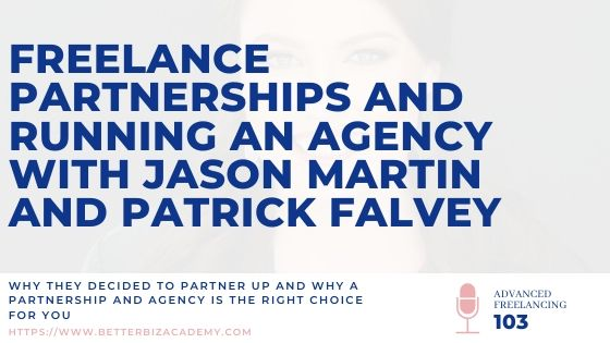 Freelance Partnerships and Running an Agency with Jason Martin and Patrick Falvey-EP103