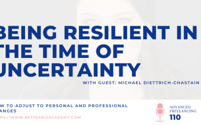 Being Resilient in the Time of Uncertainty – EP 110