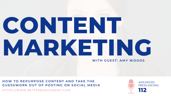 How to Repurpose Content and Take the Guesswork Out of Posting on Social Media – EP 112