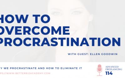 How to Overcome Procrastination – EP 114