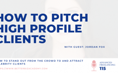 How to Pitch High Profile Clients – EP 115