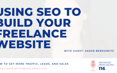 Using SEO to Build Your Freelance Website – EP 116