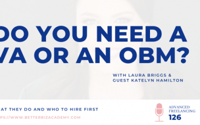 Do You Need a VA or an OBM? – EP 126