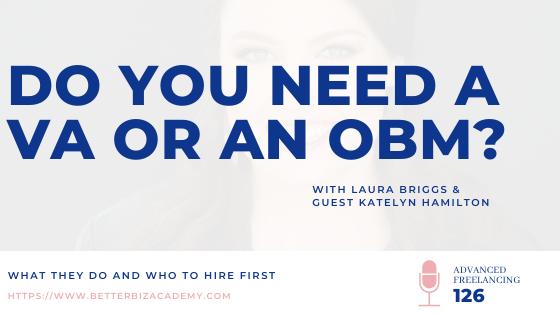 Do You Need a VA or an OBM? – EP 126