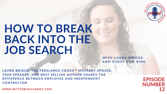 How to Break Back into the Job Search  – EP 12