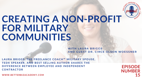 Creating a Non-profit for Military Communities – EP 15
