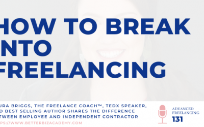 How to Break Into Freelancing  – EP 131