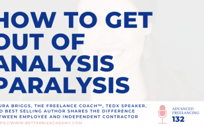 How to Get Out of Analysis Paralysis – EP 132