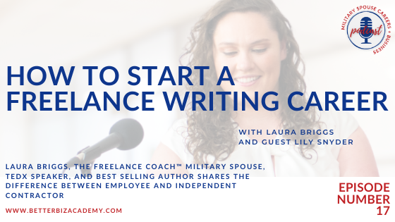 How to Start A Freelance Writing Career – EP 17