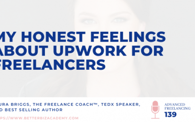 My Honest Feelings About Upwork for Freelancers – Ep 139