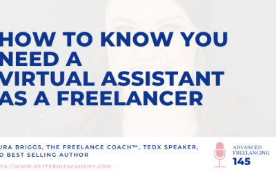 How to Know You Need a Virtual Assistant as a Freelancer_Ep 145
