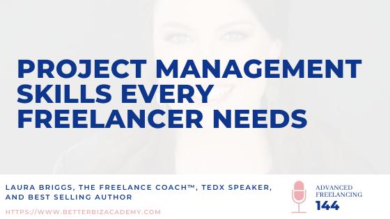 Project Management Skills Every Freelancer Needs_Ep 144